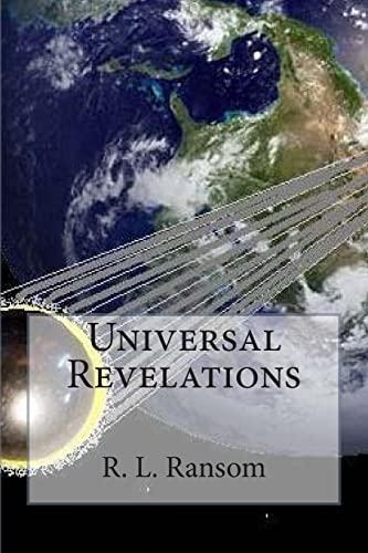 Universal Revelations: Ransom, R. L.