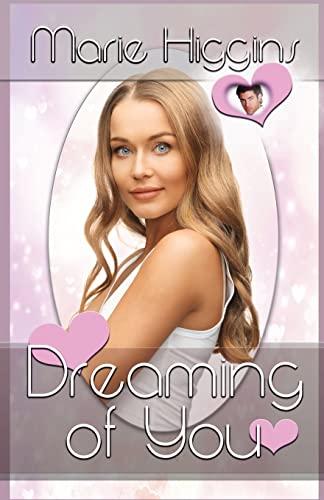 Dreaming Of You: Marie Higgins