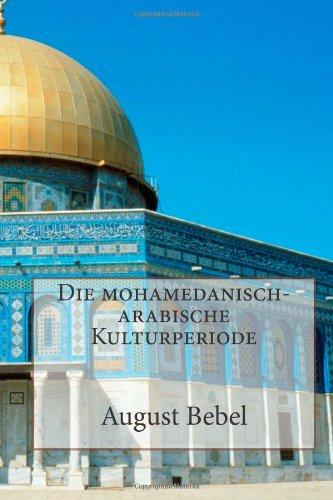 9781480235755: Die mohamedanisch-arabische Kulturperiode