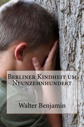 9781480235885: Berliner Kindheit um Neunzehnhundert