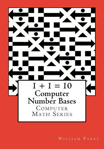 9781480237049: Computer Number Bases: Computer Mathematics Series