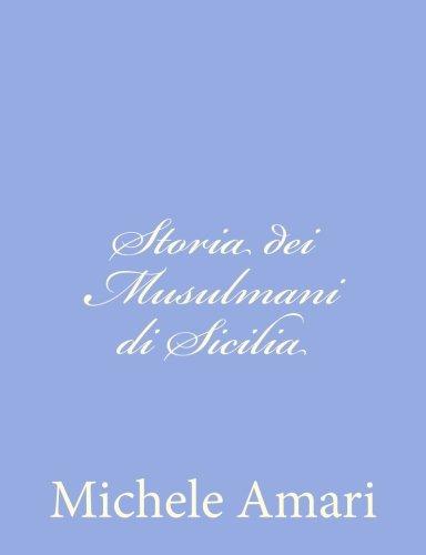 Storia dei Musulmani di Sicilia (Italian Edition): Amari, Michele