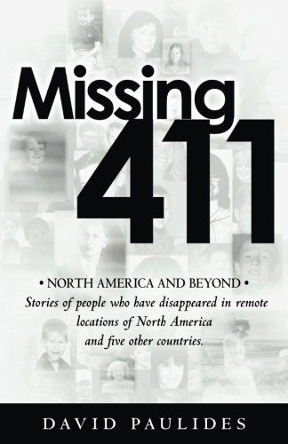 9781480237629: Missing 411-North America and Beyond: Stories of people who have disappeared in remote locations of North America and five other countries.