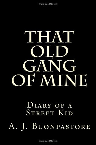 9781480237803: That Old Gang Of Mine: Diary of a Street Kid