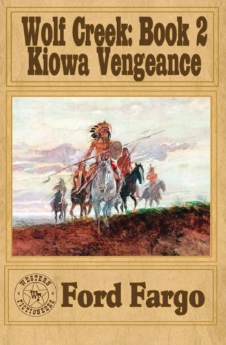 9781480238374: WOLF CREEK: Kiowa Vengeance (Volume 2)