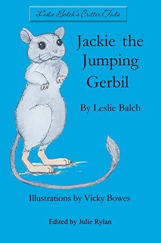 Jackie the Jumping Gerbil: Balch, Leslie Noel