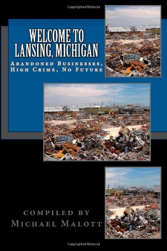9781480239197: Lansing, Michigan: Abandoned Businesses, High Crime and No Future