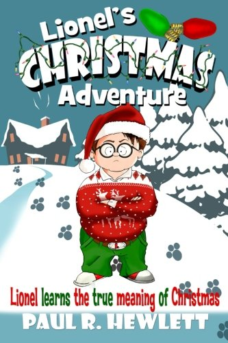 9781480239685: Lionel's Christmas Adventure: Lionel Learns the True Meaning of Christmas: Volume 1
