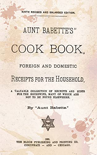9781480241213: Aunt Babette's Cook Book.: Foreign And Domestic Receipts For The Household.