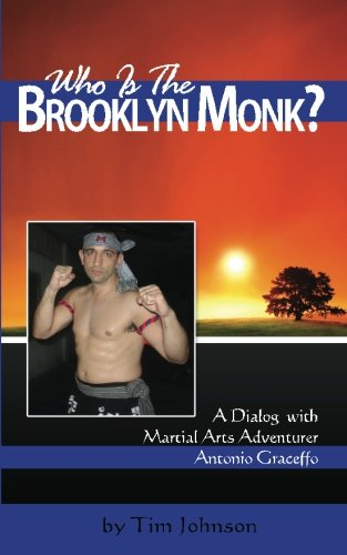 9781480242203: Who is the Brooklyn Monk?: A Dialog with Martial Arts Adventurer, Antonio Graceffo (Voices of the Masters)