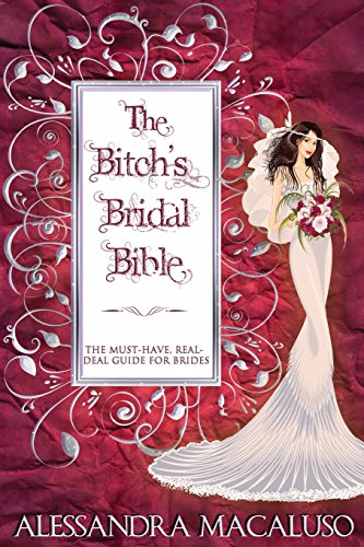9781480245341: The Bitch's Bridal Bible: The Must-Have, Real-Deal Guide for Brides.