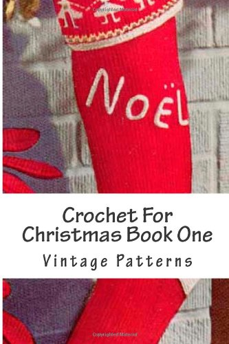 9781480245358: Crochet For Christmas Book One