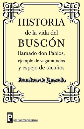 Historia de La Vida del Buscon Llamado: De Quevedo, Francisco