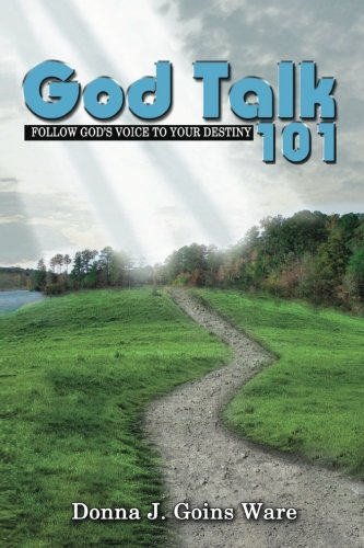 9781480246485: God Talk 101: Follow God's Voice To Your Destiny