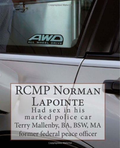 9781480248052: RCMP Norman Lapointe: Had sex in his marked police car