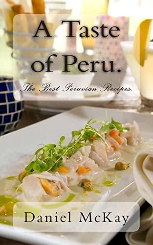 9781480248106: A Taste of Peru.: The Best Peruvian Recipes.