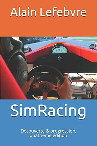 9781480248496: SimRacing: Découverte & progression, quatrième édition (French Edition)
