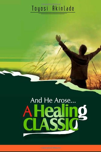 9781480248588: And He Arose-A Healing Classic