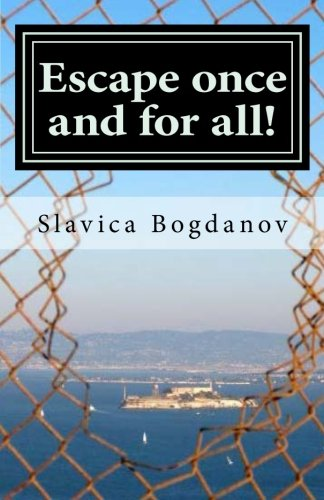 9781480249257: Escape once and for all!: Get inspired and empowered to feel free to live the life you want to live