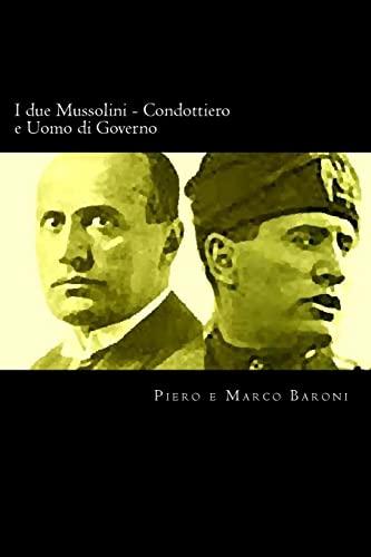 9781480249554: I Due Mussolini - Condottiero E Uomo Di Governo