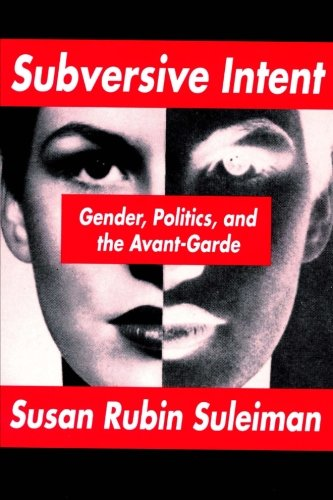 9781480253025: Subversive Intent: Gender, Politics, and the Avant-Garde