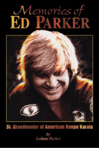 9781480256736: Memories of Ed Parker: Sr. Grandmaster of American Kenpo Karate
