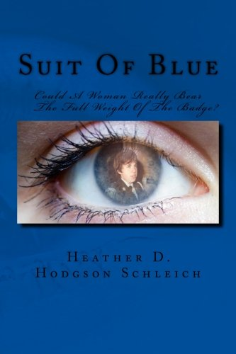 9781480258884: Suit Of Blue: Could A Woman Really Bear The Full Weight Of The Badge?