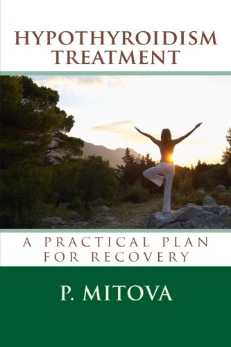 9781480259454: Hypothyroidism Treatment: A Practical Plan For Recovery