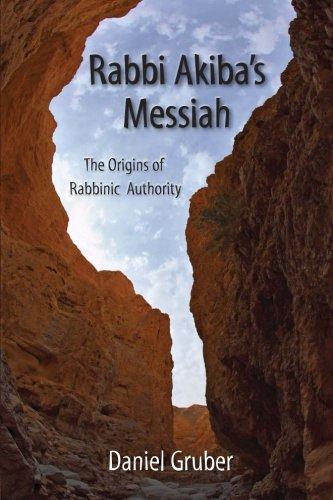 9781480259560: Rabbi Akiba's Messiah: The Origins of Rabbinic Authority