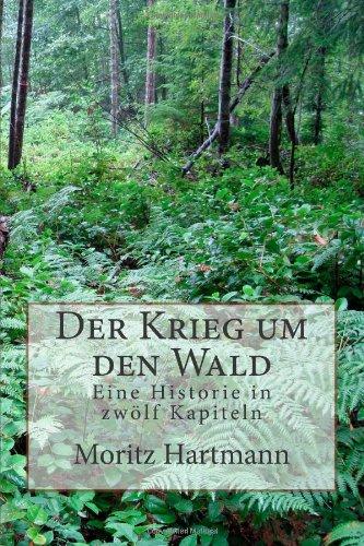 9781480260993: Der Krieg um den Wald: Eine Historie in zwölf Kapiteln (German Edition)