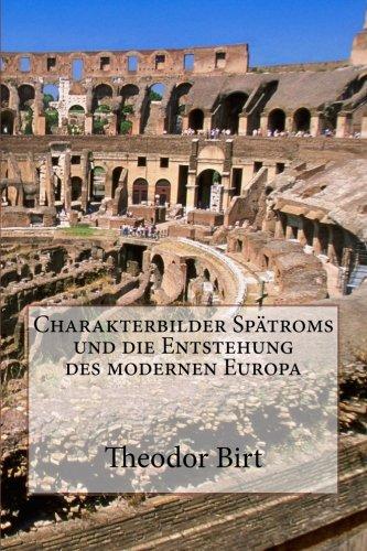 9781480263130: Charakterbilder Spätroms und die Entstehung des modernen Europa (German Edition)
