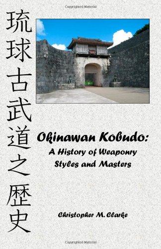 9781480264366: Okinawan Kobudo: A History of Weaponry Styles and Masters