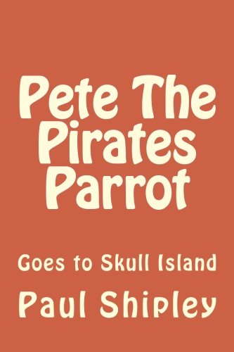 9781480266209: Pete The Pirates Parrot: Goes to Skull Island
