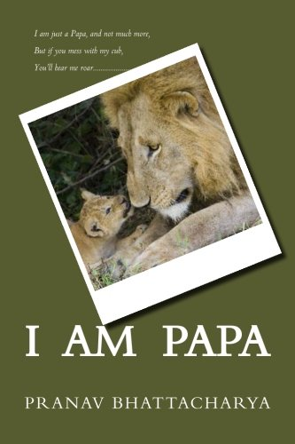9781480266650: I Am Papa: In the game of life, you've no choice but to play