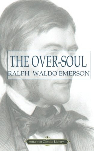 9781480267374: The Over-Soul (American Classics Library)