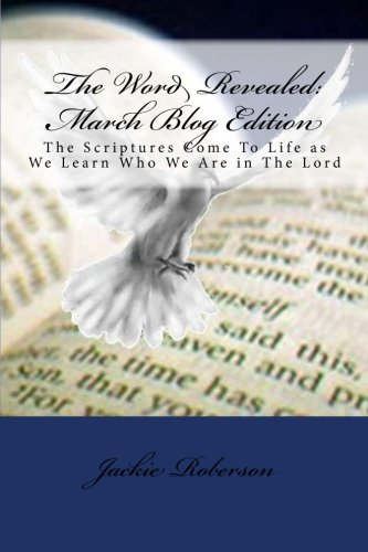9781480267480: The Word Revealed: The Scriptures Come to Life as We Learn Who We Are in The Lord.