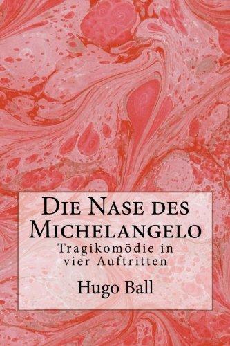 9781480267749: Die Nase des Michelangelo: Tragikomödie in vier Auftritten (German Edition)
