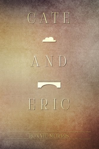 Cate And Eric By Morris Ronnie Createspace Independent