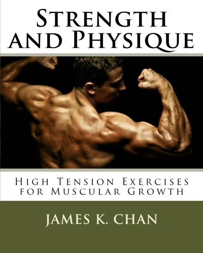 9781480270589: Strength and Physique: High Tension Exercises for Muscular Growth