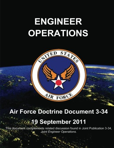 9781480271784: Engineer Operations - Air Force Doctrine Document (AFDD) 3-34