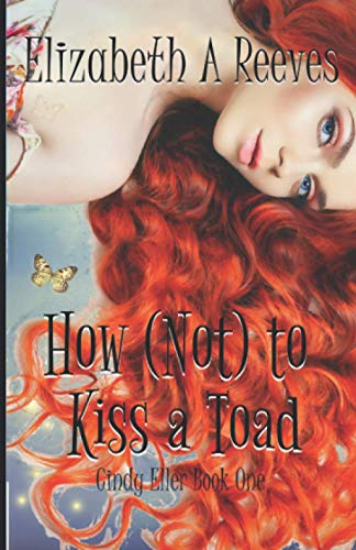 9781480272132: How (Not) to Kiss a Toad (Cindy Eller)