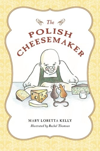 The Polish Cheesemaker (1480273929) by Mary Kelly