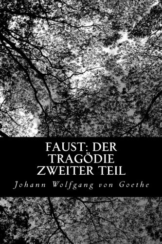 9781480275034: Faust: Der Tragödie zweiter Teil (German Edition)