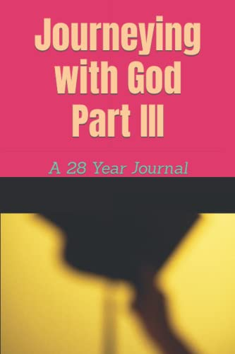 9781480275393: Journeying with God Part III: A 28 Year Journal