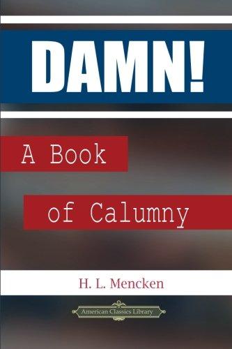 9781480276000: Damn!: A Book of Calumny