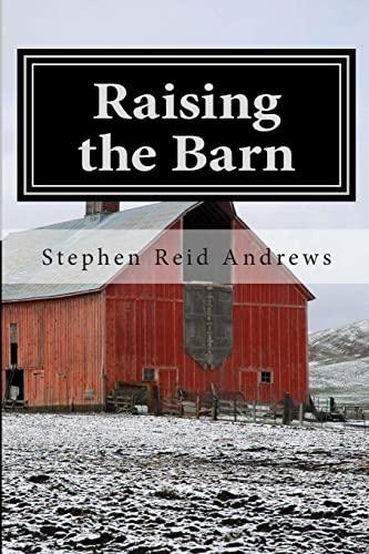 Raising the Barn: Andrews, Stephen Reid
