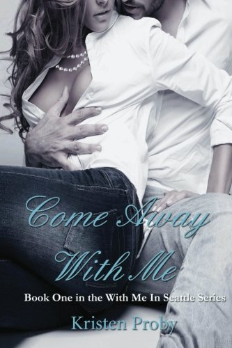 9781480276857: Come Away With Me: Book One in the With Me In Seattle Series (Volume 1)