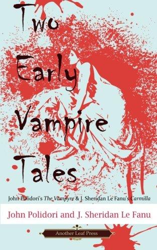 Two Early Vampire Tales: John Polidori's The Vampyre & J. Sheridan Le Fanu's Carmilla (1480277460) by Polidori, John; Le Fanu, J. Sheridan