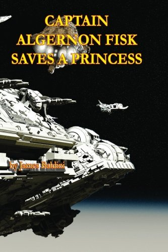 Captain Algernon Fisk Saves a Princess: James Baldini