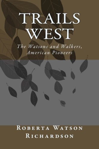 9781480278424: Trails West: The Watsons and Walkers, American Pioneers